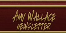 Amy Wallace Newsletter